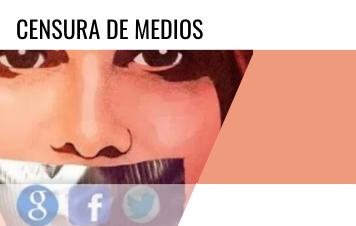 Censura de Medios / Media Censorship