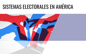 Sistemas Electorales en América / Electoral Systems in America