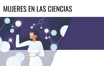 Mujeres en las Ciencias / Women in STEM