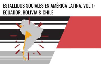 Estallidos Sociales en América Latina Vol 1: Bolivia, Chile & Ecuador/ Social Outbursts in Latin America Vol 1: Bolivia, Chile & Ecuador